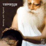 Soul-Stirring Chants – 'Vairagya – Bonding with Beyond'